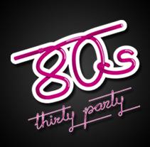 80's Thirty Party. Un proyecto de Diseño de Hugo Blanes Giner - Viernes, 03 de julio de 2009 11:04:12 +0200