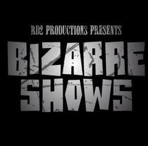 BIZARRE SHOW. Un proyecto de Diseño, Motion Graphics, Ilustración, Música y Audio de RD2Graphics& Communication - Miércoles, 05 de mayo de 2010 10:50:03 +0200