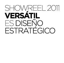 SHOWRELL 2011 // VERSÁTIL. Un proyecto de Diseño, Ilustración, Publicidad, Música, Audio, Motion Graphics, Cine, vídeo y televisión de Versátil diseño estratégico - 19-10-2011