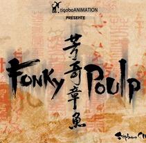 Fonky Poulp. Um projeto de Cinema, Vídeo e TV de Juan Carlos Moreno         - 20.02.2012