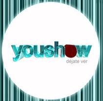 YOUSHOW. Un proyecto de Diseño, Publicidad y Motion Graphics de Eva  G. Navarro - 04-07-2012