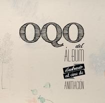 OQO del álbum ilustrado al cine de animación. A Design project by Patricia García Rodríguez         - 04.03.2013