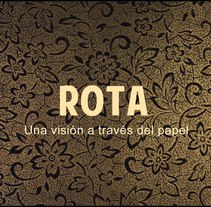 ROTA. Una visión a través del papel.. A Illustration, Music, Audio, Film, Video, and TV project by Coco Le Cocotte         - 02.04.2013