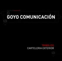 Cartelería exterior. Un proyecto de Fotografía, Publicidad, Desarrollo de software, Diseño, Instalaciones y UI / UX de Goyo Arellano Alcocer - Viernes, 21 de junio de 2013 09:30:58 +0200
