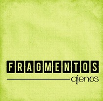 Fragmentos Ajenos. A Design project by Patricia Sánchez Santos         - 24.11.2013