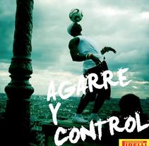 Agarre y control. Pirelli. Un proyecto de Publicidad de Pedro  Manero Aranda - Viernes, 29 de noviembre de 2013 00:00:00 +0100