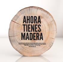 Tienes Madera. Un proyecto de Diseño de Aranda  - 23-12-2013