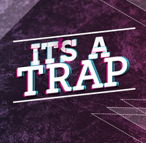 Imagen It's a Trap. A Design, Music, Audio, and Graphic Design project by Keyla Tavares Gesaro - 16-02-2014