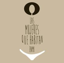 Ilustración y diseño: Las mujeres que habitan en mí. A Illustration, Art Direction, and Design project by carmen esperón - Mar 17 2014 12:00 AM