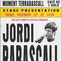 Carteles Jazz Moment Terrabascall. Un proyecto de Diseño gráfico de Fran Castillo - Miércoles, 15 de enero de 2014 00:00:00 +0100