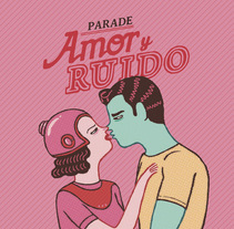 Amor y Ruido. A Character Design, Graphic Design&Illustration project by Ana Galvañ - Apr 28 2014 12:00 AM
