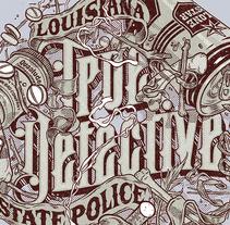 True Detective Lettering. Un proyecto de Diseño, Ilustración, Diseño gráfico y Tipografía de Ink Bad Company - 18-02-2015