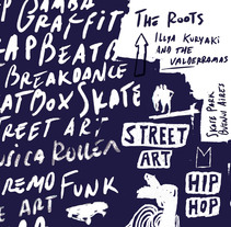 FESTIVAL DE HIP HOP & STREET ART. A Br, ing&Identit project by ILIDEN ARZAMENDI - Nov 14 2014 12:00 AM