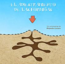 "Cortometraje ""El adiestramiento de las hormigas"". Um projeto de Ilustração, Design gráfico e Cinema de quehartera         - 01.02.2016"