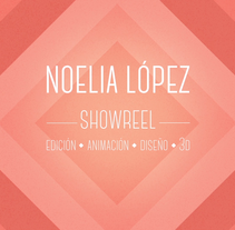 Noelia López Showreel | Edición - animación - diseño - 3D. Um projeto de Design, Motion Graphics, Cinema, Vídeo e TV, 3D, Animação, Design de personagens, Design gráfico, Multimídia, Pós-produção e   Vídeo de Noelia López         - 28.02.2016