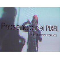 Presencia del pixel_Somos pura multimedia. A Installations, IT, Interactive Design, and Multimedia project by Maila Roux - 19-05-2014