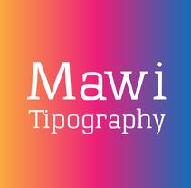 The type of mawi.. Un proyecto de Diseño y Tipografía de Mawi Dominguez Jorge         - 27.08.2016