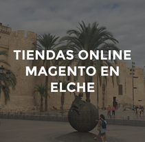 Tiendas online Magento en Elche. A Web Development project by Dennis Montes         - 29.09.2016