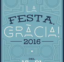 FESTES DE GRÀCIA (Propuesta). Un proyecto de Diseño gráfico de Max Gener Espasa         - 19.10.2016