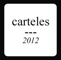 carteles 2012. A Design, Music, and Audio project by petra trinidad          - 12.02.2017