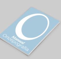 Manual Ortotipografia . Un proyecto de Diseño editorial de Carolina Santana         - 04.02.2016