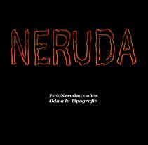 Pablo Neruda. 100 años. A Graphic Design project by Roger Márquez J         - 31.01.2007