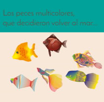 Peces Multicolores!. A Illustration, and Graphic Design project by Kiria Gutierrez         - 30.03.2017