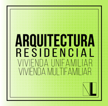 Arquitectura Residencial . A Design, Architecture, and Graphic Design project by Valeria Leon         - 15.03.2015
