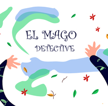 El mago detective. A Illustration, Character Design, Fine Art, Painting, and Vector illustration project by Irene Suárez Pérez         - 19.06.2017