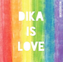 DIKA IS LOVE. Un proyecto de Bellas Artes de DIKA estudio          - 28.06.2017