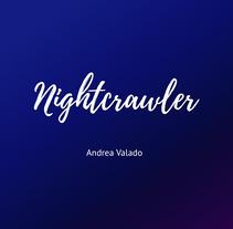 Mi Proyecto del curso: Nightcrawler. Um projeto de Fotografia de Andrea Valado Díaz         - 04.09.2017