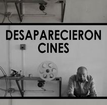 Desaparecieron Cines (2016). Un proyecto de Cine de Pedro López Gomariz - 01-10-2016