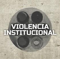Violencia Institucional. A Graphic Design&Infographics project by Rodrigo Alfaro - 02-10-2017