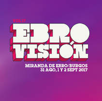 Ebrovisión 2017. A Art Direction, and Graphic Design project by Alejandro Prieto - 14-10-2017