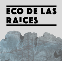 ECO DE LAS RAÍCES. A Advertising, Art Direction, Graphic Design, and Digital retouching project by Inma Gómez         - 20.05.2016