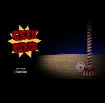 Gran Circo. A Motion Graphics, and Animation project by J.FRAMES BOND         - 26.03.2018